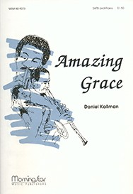 Amazing Grace, SATB, by Daniel Kallman