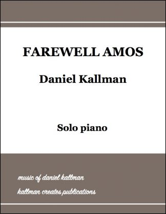 """Farewell Amos"" by Daniel Kallman for solo piano or piano 4-hands"