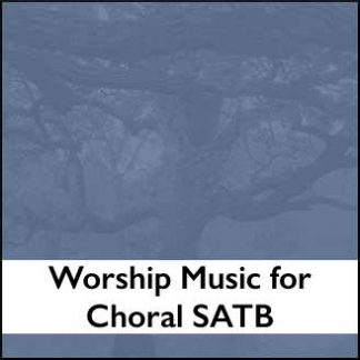 Worship Music for Choral SATB