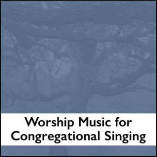 Worship Music for Congregational Singing