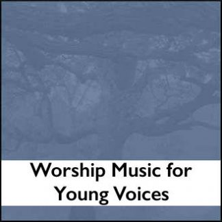 Worship Music for Young Voices