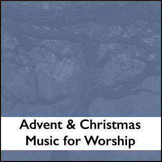 Advent & Christmas Music for Worship