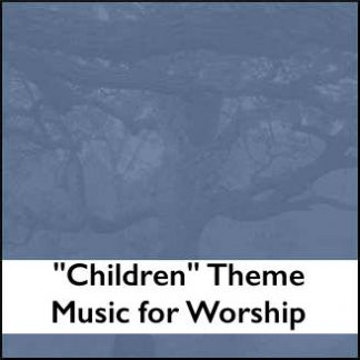 Children Theme Music for Worship