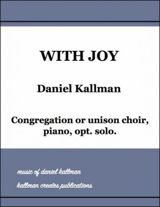 """With Joy"" by Daniel Kallman, for congregation or unison choir, piano, opt. solo"