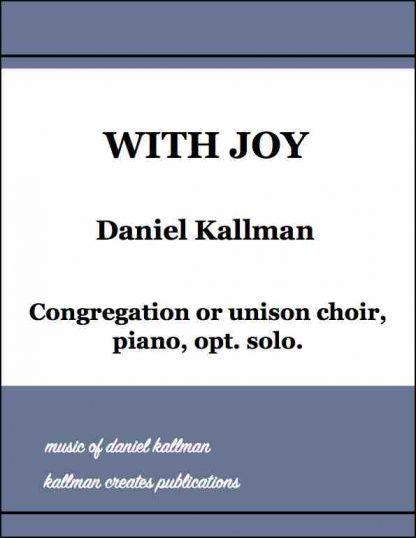 """With Joy"" by Daniel Kallman, for congregation or unison choir, piano, opt. solo"