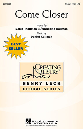 """Come Closer"" by Daniel Kallman, for unison treble voices, piano."