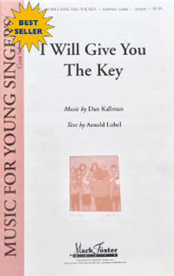 """I Will Give You the Key"" by Daniel Kallman, lyrics by Arnold Lobel; for SA, piano, opt. clarinet."
