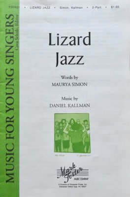 """Lizard Jazz"" by Daniel Kallman, for SA or SSA, piano, opt. Orff instruments, opt. perc."