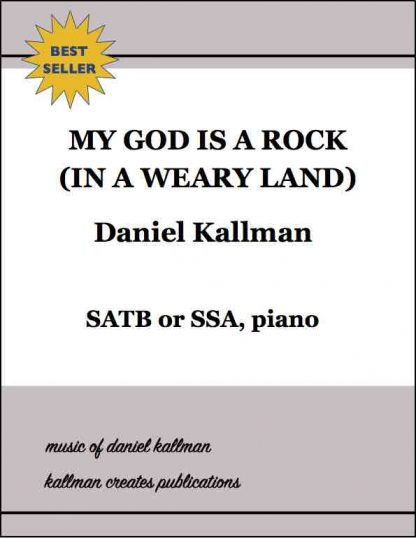 """My God Is a Rock (in a Weary Land)"" by Daniel Kallman, SATB or SSA, piano"