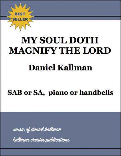 """My Soul Doth Magnify the Lord"" by Daniel Kallman, for SAB or SA, piano or handbells"
