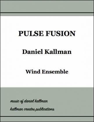 """Pulse Fusion"" by Daniel Kallman, for wind ensemble."