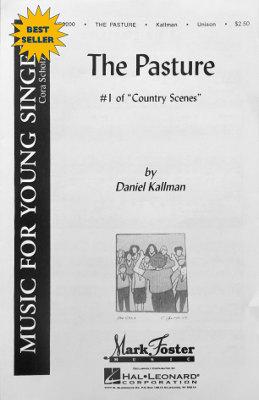 """The Pasture"" by Daniel Kallman, for unison treble voices, piano."