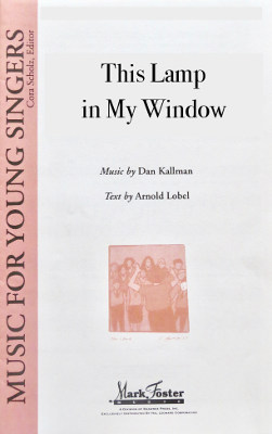 """This Lamp in My Window"" by Daniel Kallman, lyrics by Arnold Lobel; for SA, piano, opt. clarinet."