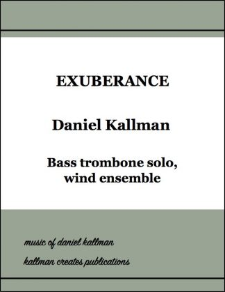 """Exuberance"" by Daniel Kallman for bass trombone solo and wind ensemble."