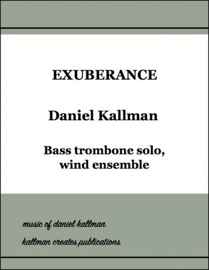 """Exuberance"" by Daniel Kallman for bass trombone solo and wind ensemble."