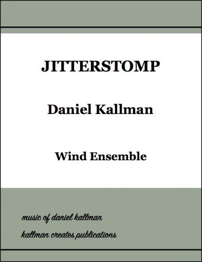 """""""Jitterstomp"""" by Daniel Kallman for wind ensemble."""
