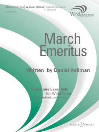 """March Emeritus"" by Daniel Kallman for wind ensemble."