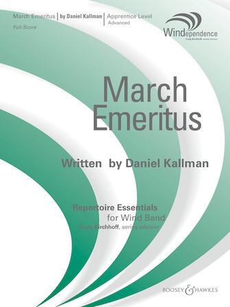 """March Emeritus"" by Daniel Kallman for wind ensemble."