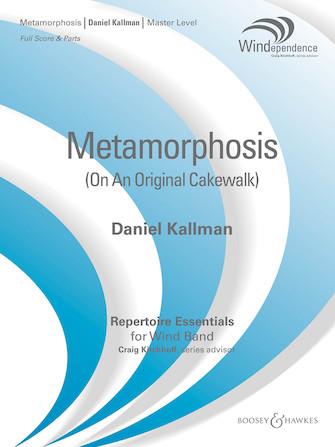 """Metamorphosis (on an Original Cakewalk)"" by Daniel Kallman for wind ensemble."