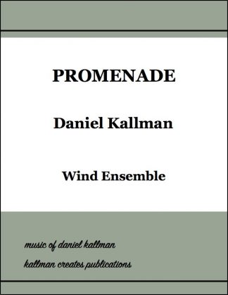 """Promenade"" by Daniel Kallman for wind ensemble."
