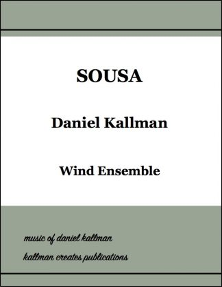 """Sousa"": Mvt. IV of ""There Was a Composer of Genius . . . (A Whimsical Celebration of Four American Composers)"" by Daniel Kallman."