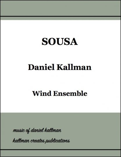 """""""Sousa"""": Mvt. IV of """"There Was a Composer of Genius . . . (A Whimsical Celebration of Four American Composers)"""" by Daniel Kallman."""