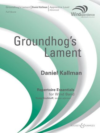 """The Groundhog's Lament"" by Daniel Kallman for wind ensemble."