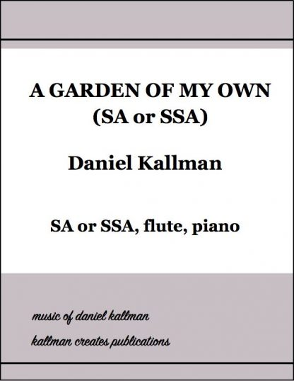 """""""A Garden of My Own"""" (SA or SSA) by Patricia McKernon Runkle, arr. Daniel Kallman"""