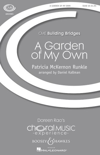 """A Garden of My Own"" (SSAB) by Patricia McKernon Runkle, arr. Daniel Kallman"