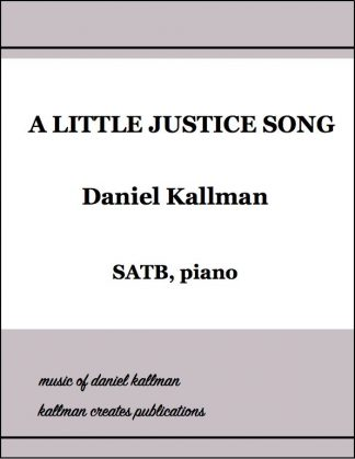 """A Little Justice Song"" by Daniel Kallman"