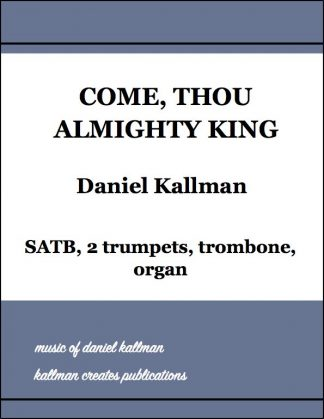 """Come, Thou Almighty King"" by Daniel Kallman"
