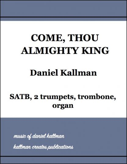 """Come, Thou Almighty King"" by Daniel Kallman"