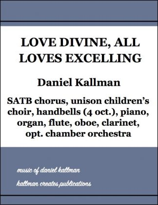 """Love Divine, All Loves Excelling"" by Daniel Kallman"