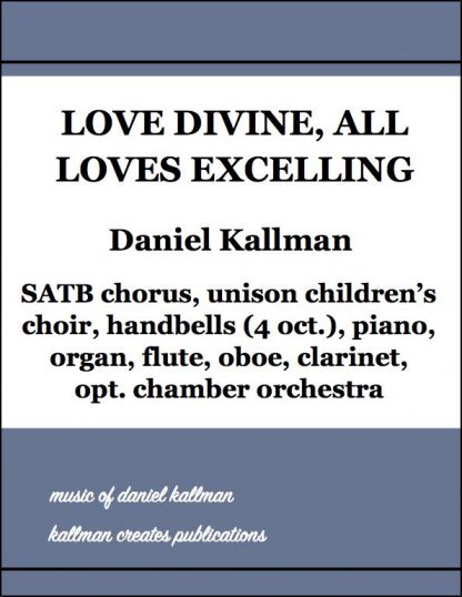 """Love Divine, All Loves Excelling"" by Daniel Kallman"