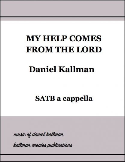 """""""My Help Comes from the Lord"""" by Daniel Kallman"""