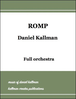 """Romp"" by Daniel Kallman for full orchestra."