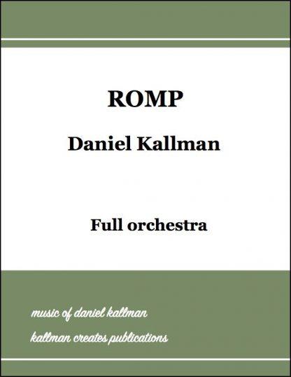 """""""Romp"""" by Daniel Kallman for full orchestra."""