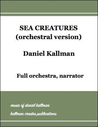 """Sea Creatures"" by Daniel Kallman for full orchestra, narrator."