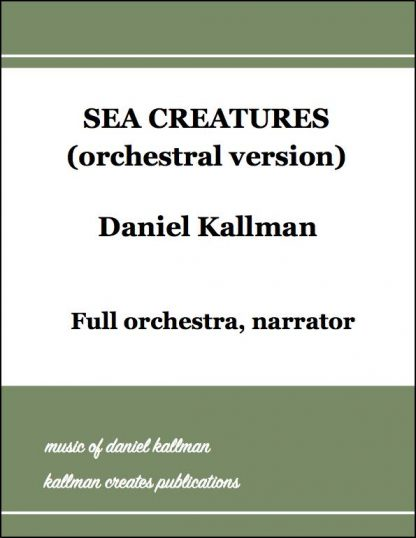 """Sea Creatures"" by Daniel Kallman for full orchestra, narrator."