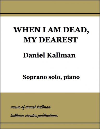 """When I Am Dead, My Dearest"" by Daniel Kallman"