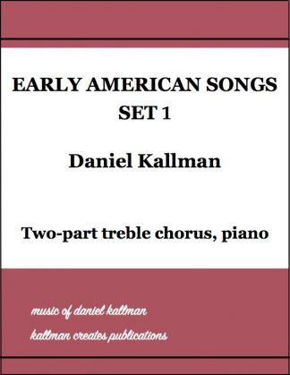 """Early American Songs, Set 1"" by Daniel Kallman"
