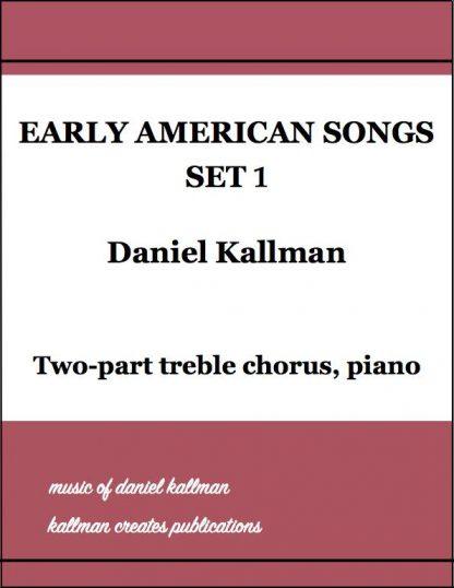 """""""Early American Songs, Set 1"""" by Daniel Kallman"""