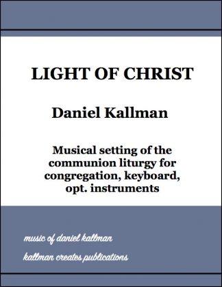 """""""Light of Christ"""" liturgy by Daniel Kallman"""