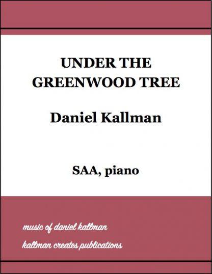 """Under the Greenwood Tree"" by Daniel Kallman"