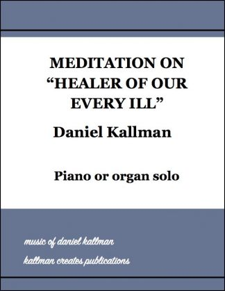 """Meditation on 'Healer of Our Every Ill'"" by Daniel Kallman"