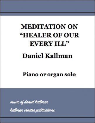 """Meditation on 'Healer of Our Every Ill'"" by Daniel Kallman"