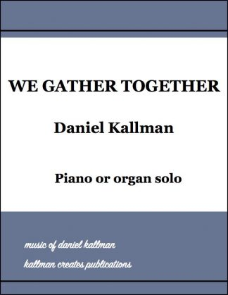 """We Gather Together"" by Daniel Kallman"